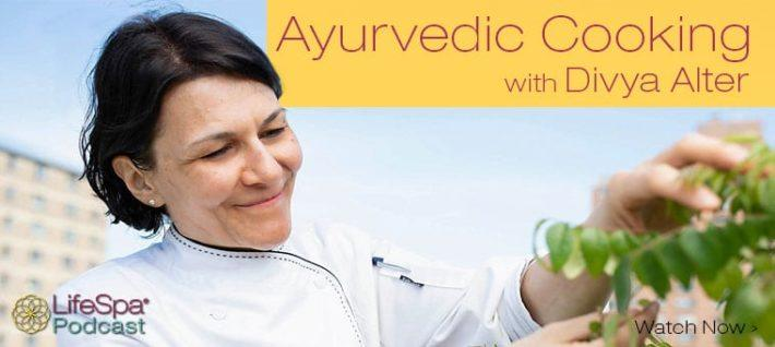 ayurvedic cooking with divya alter podcast